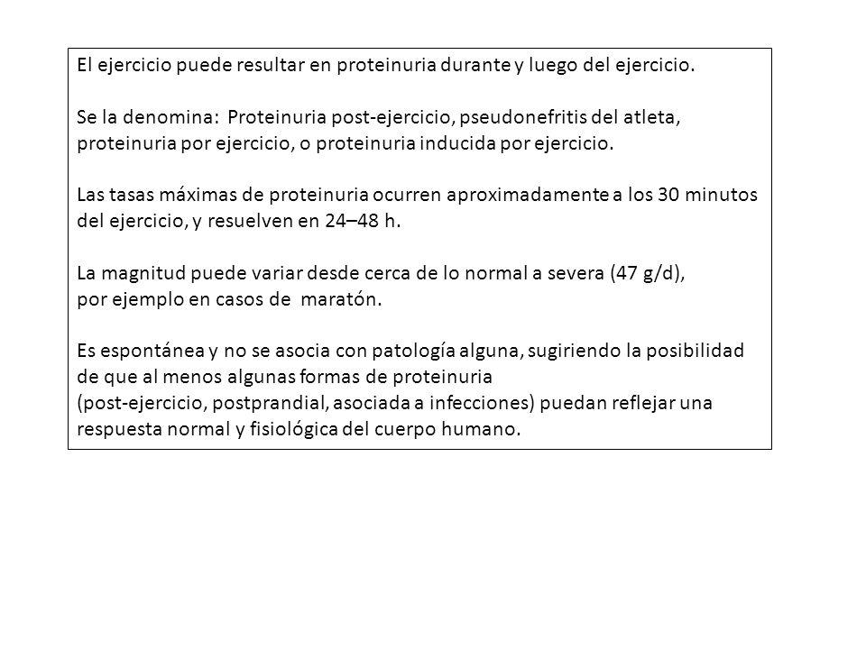 El ejercicio puede resultar en proteinuria durante y luego del ejercicio. Se la denomina: Proteinuria post-ejercicio, pseudonefritis del atleta, prote