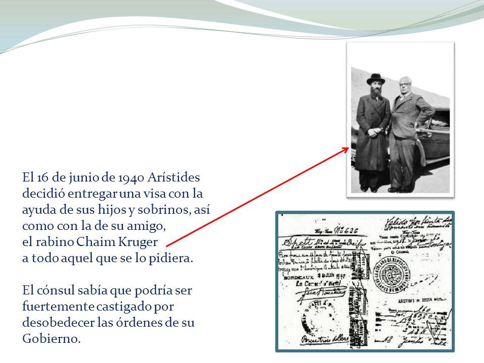 El 16 de junio de 1940 Arístides decidió entregar una visa con la ayuda de sus hijos y sobrinos, así como con la de su amigo, el rabino Chaim Kruger a