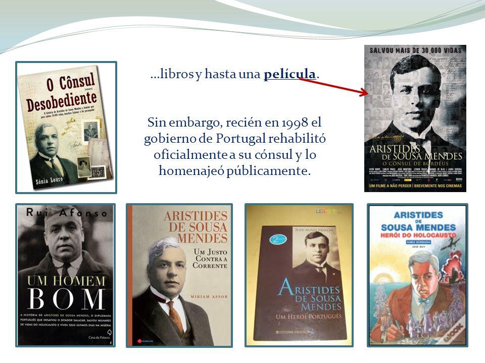 …libros y hasta una película. Sin embargo, recién en 1998 el gobierno de Portugal rehabilitó oficialmente a su cónsul y lo homenajeó públicamente.