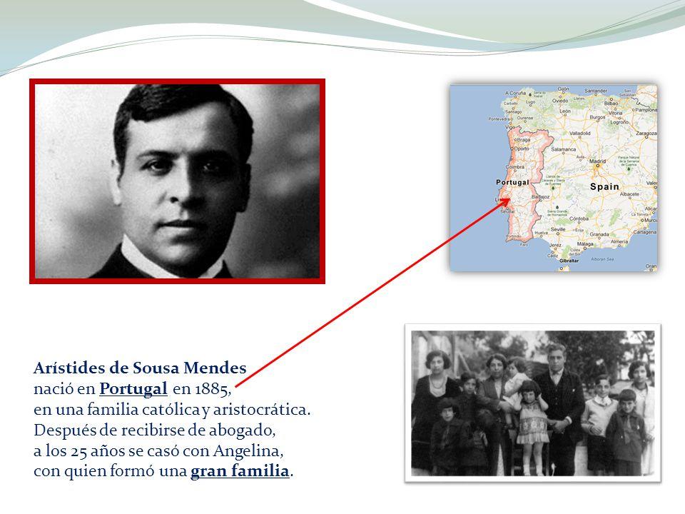 Arístides de Sousa Mendes nació en Portugal en 1885, en una familia católica y aristocrática. Después de recibirse de abogado, a los 25 años se casó c