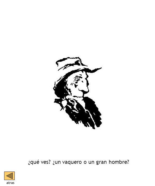 ¿qué ves ¿un vaquero o un gran hombre atras