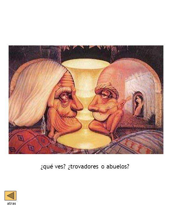 ¿qué ves ¿trovadores o abuelos atras
