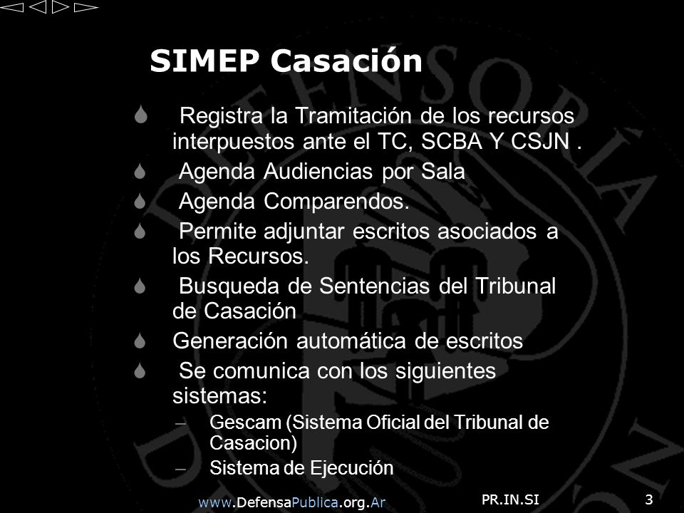 www.DefensaPublica.org.Ar PR.IN.SI3 SIMEP Casación Registra la Tramitación de los recursos interpuestos ante el TC, SCBA Y CSJN.