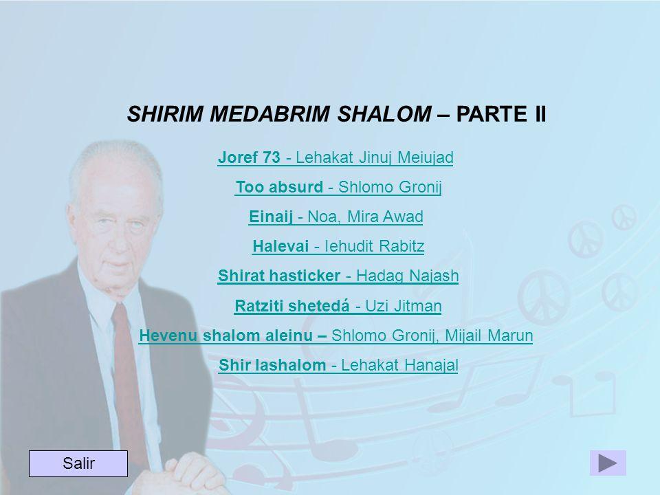 SHIRIM MEDABRIM SHALOM – PARTE II Joref 73 - Lehakat Jinuj Meiujad Joref 73 - Lehakat Jinuj Meiujad Too absurd - Shlomo GronijToo absurd - Shlomo Gron