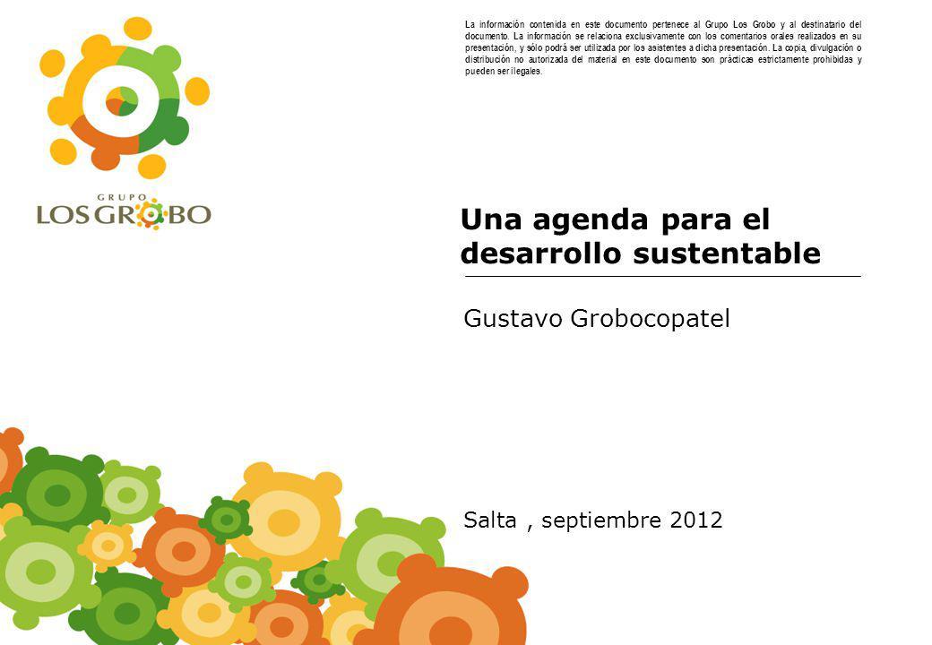 0 Una agenda para el desarrollo sustentable La información contenida en este documento pertenece al Grupo Los Grobo y al destinatario del documento.