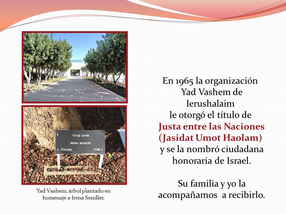 En 1965 la organización Yad Vashem de Ierushalaim le otorgó el título de Justa entre las Naciones (Jasidat Umot Haolam) y se la nombró ciudadana honor