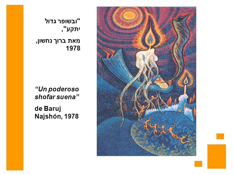 Un poderoso shofar suena de Baruj Najshón, 1978 ובשופר גדול יתקע , מאת ברוך נחשון, 1978