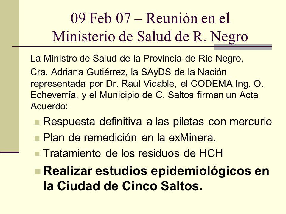 09 Feb 07 – Reunión en el Ministerio de Salud de R. Negro La Ministro de Salud de la Provincia de Rio Negro, Cra. Adriana Gutiérrez, la SAyDS de la Na