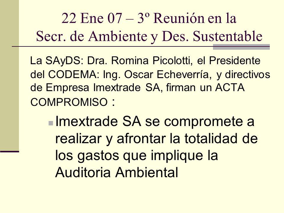 22 Ene 07 – 3º Reunión en la Secr. de Ambiente y Des. Sustentable La SAyDS: Dra. Romina Picolotti, el Presidente del CODEMA: Ing. Oscar Echeverría, y