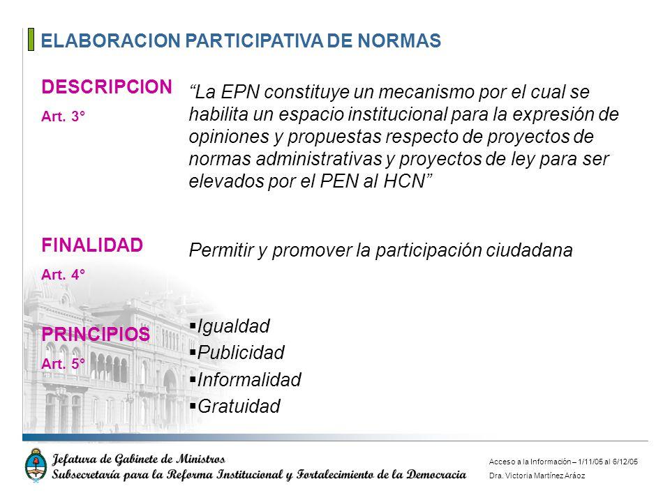 ELABORACION PARTICIPATIVA DE NORMAS DESCRIPCION Art. 3° La EPN constituye un mecanismo por el cual se habilita un espacio institucional para la expres