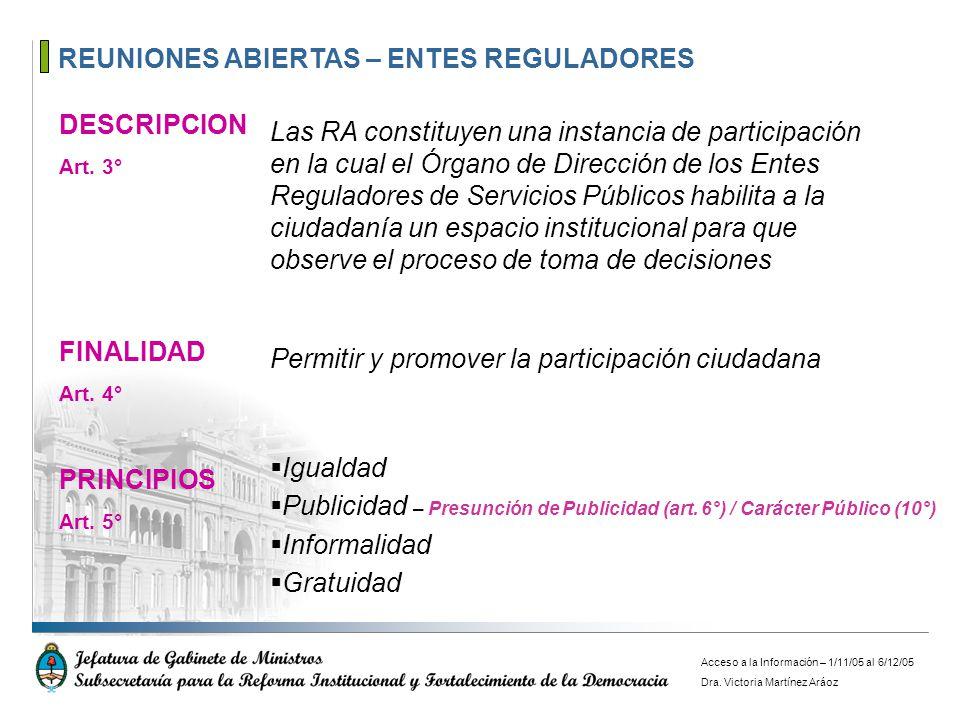 REUNIONES ABIERTAS – ENTES REGULADORES DESCRIPCION Art. 3° Las RA constituyen una instancia de participación en la cual el Órgano de Dirección de los