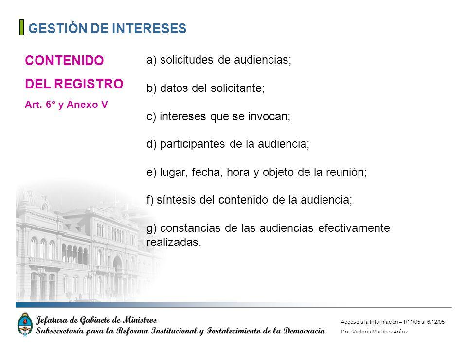 GESTIÓN DE INTERESES a) solicitudes de audiencias; b) datos del solicitante; c) intereses que se invocan; d) participantes de la audiencia; e) lugar,