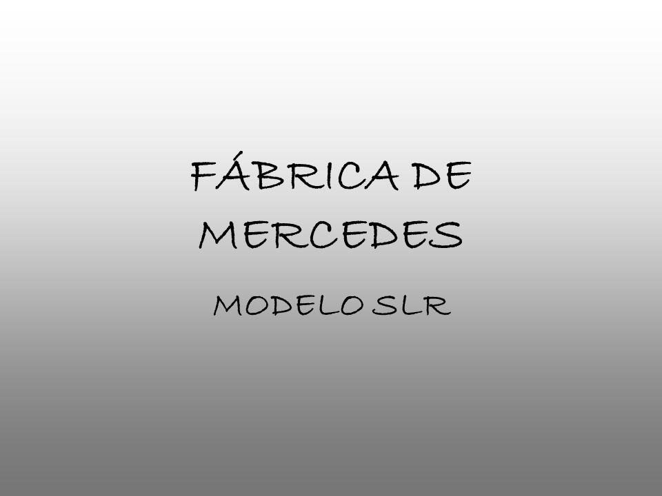 FÁBRICA DE MERCEDES MODELO SLR