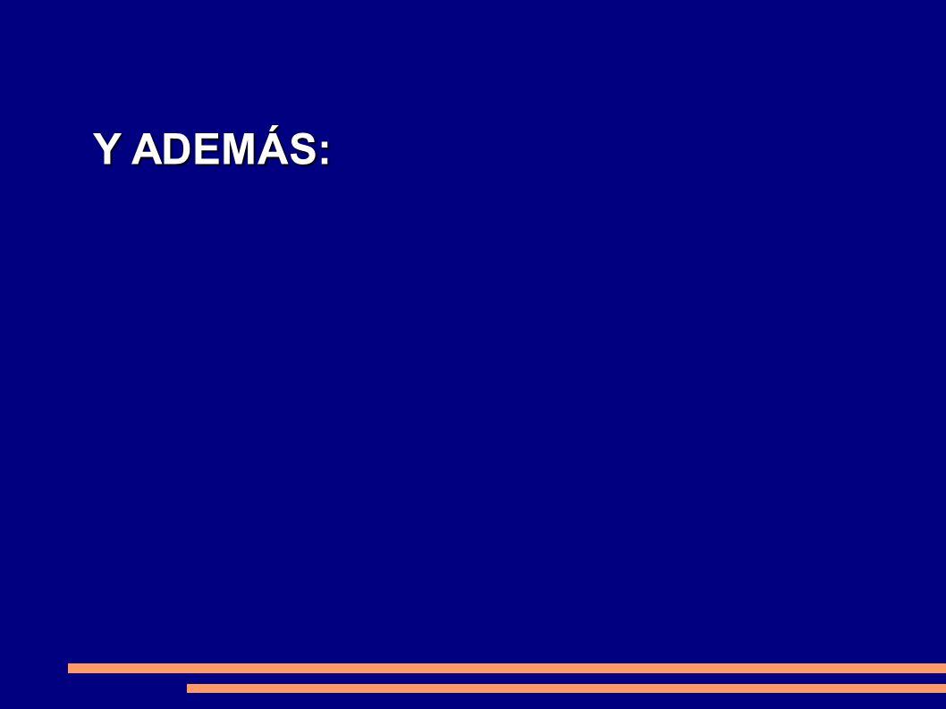 Y ADEMÁS: