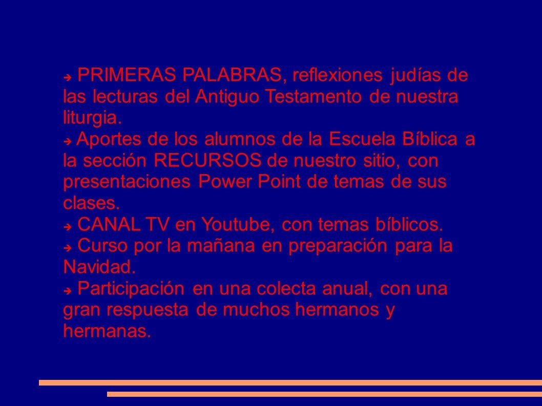 PRIMERAS PALABRAS, reflexiones judías de las lecturas del Antiguo Testamento de nuestra liturgia. Aportes de los alumnos de la Escuela Bíblica a la se