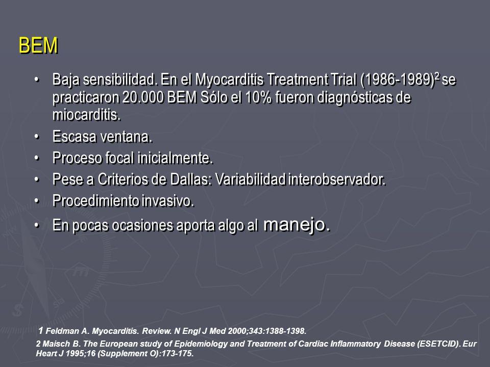 BEM Baja sensibilidad. En el Myocarditis Treatment Trial (1986-1989) 2 se practicaron 20.000 BEM Sólo el 10% fueron diagnósticas de miocarditis. Escas