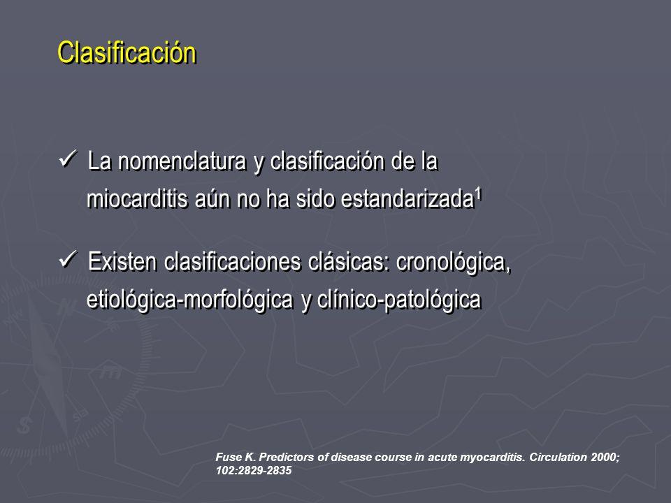 Clasificación La nomenclatura y clasificación de la miocarditis aún no ha sido estandarizada 1 Existen clasificaciones clásicas: cronológica, etiológi