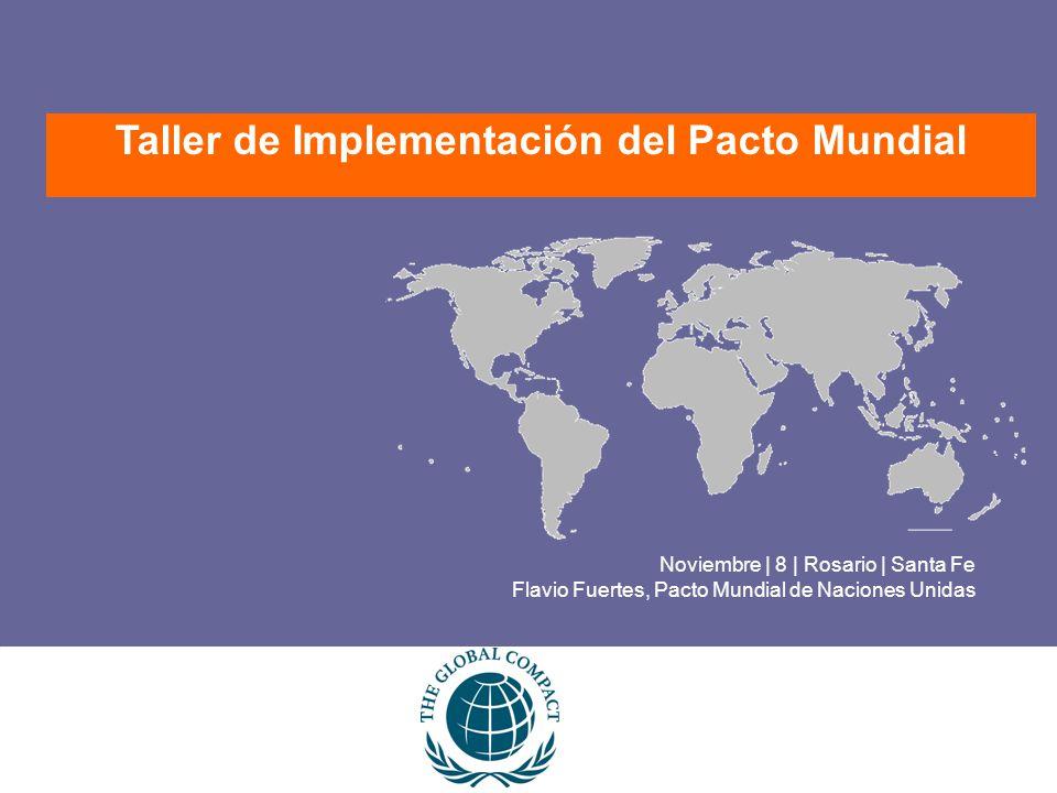 Noviembre | 8 | Rosario | Santa Fe Flavio Fuertes, Pacto Mundial de Naciones Unidas Taller de Implementación del Pacto Mundial