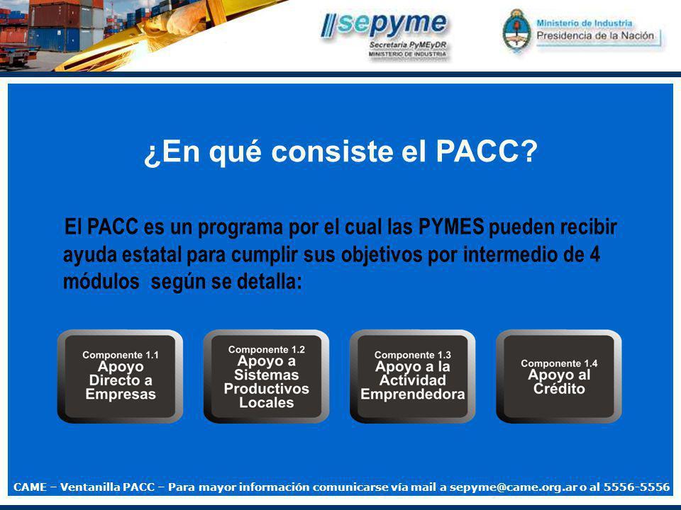 El PACC es un programa por el cual las PYMES pueden recibir ayuda estatal para cumplir sus objetivos por intermedio de 4 módulos según se detalla: ¿En qué consiste el PACC.