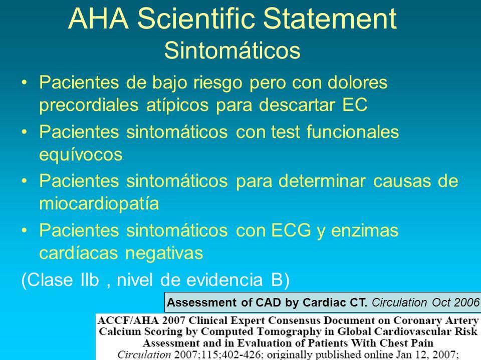 AHA Scientific Statement Sintomáticos Pacientes de bajo riesgo pero con dolores precordiales atípicos para descartar EC Pacientes sintomáticos con tes