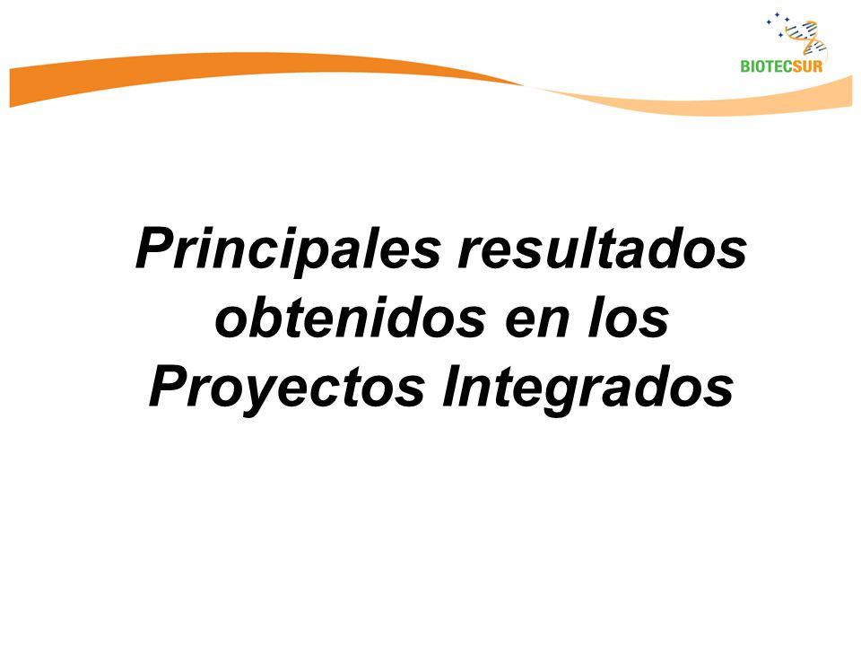 Principales resultados obtenidos en los Proyectos Integrados