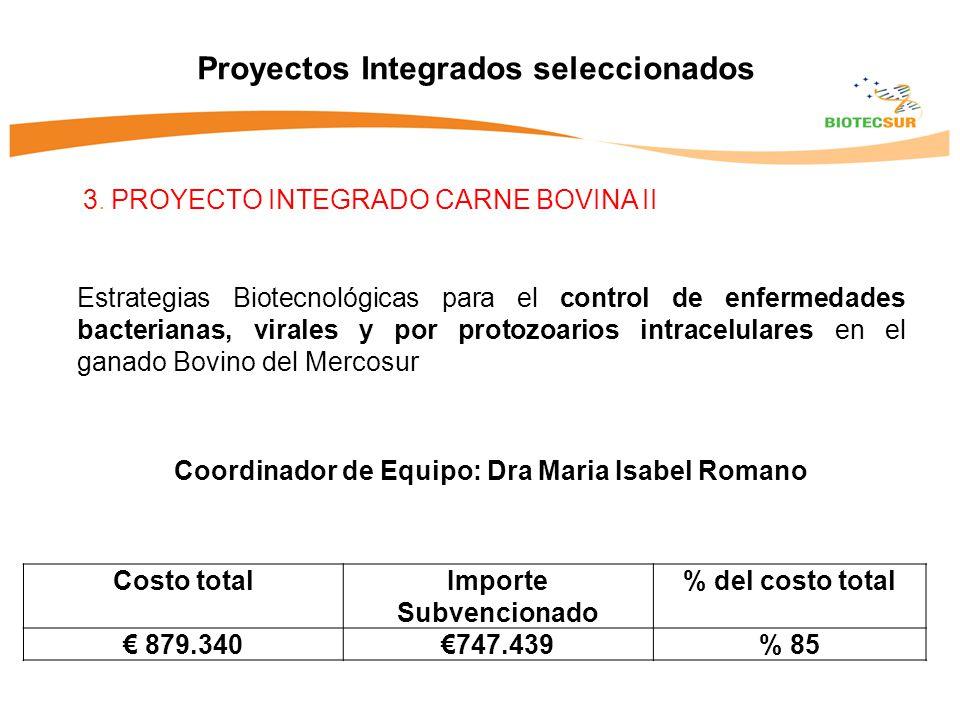 3. PROYECTO INTEGRADO CARNE BOVINA II Proyectos Integrados seleccionados Estrategias Biotecnológicas para el control de enfermedades bacterianas, vira