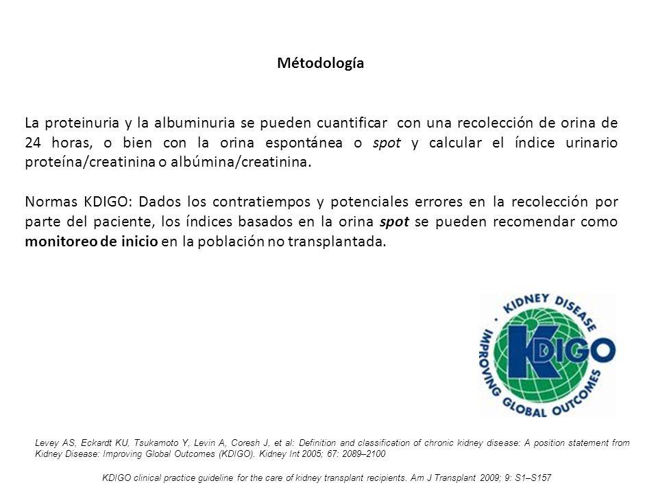 Métodología La proteinuria y la albuminuria se pueden cuantificar con una recolección de orina de 24 horas, o bien con la orina espontánea o spot y ca