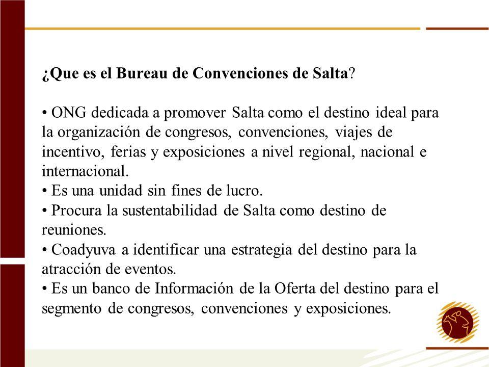¿Que es el Bureau de Convenciones de Salta? ONG dedicada a promover Salta como el destino ideal para la organización de congresos, convenciones, viaje