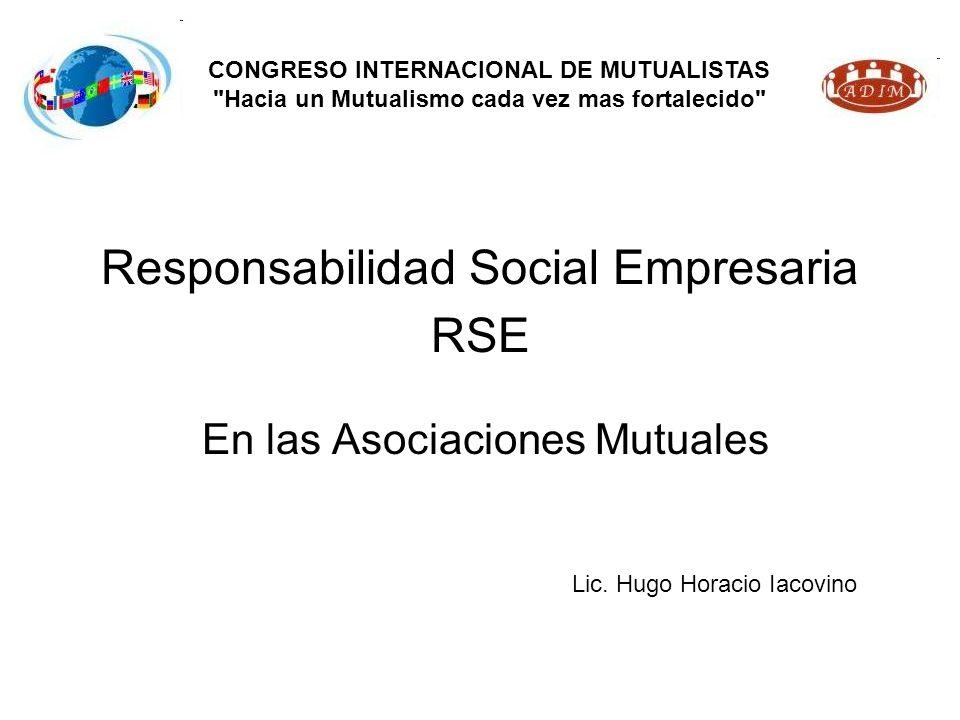 Responsabilidad Social Empresaria RSE En las Asociaciones Mutuales Lic.