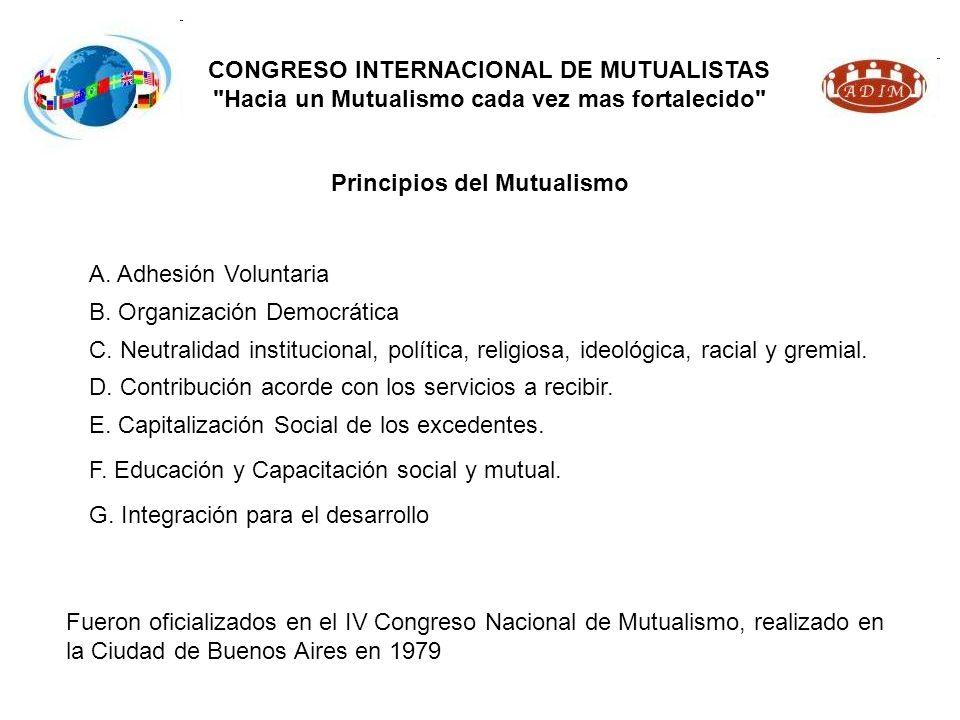 CONGRESO INTERNACIONAL DE MUTUALISTAS Hacia un Mutualismo cada vez mas fortalecido Principios del Mutualismo F.
