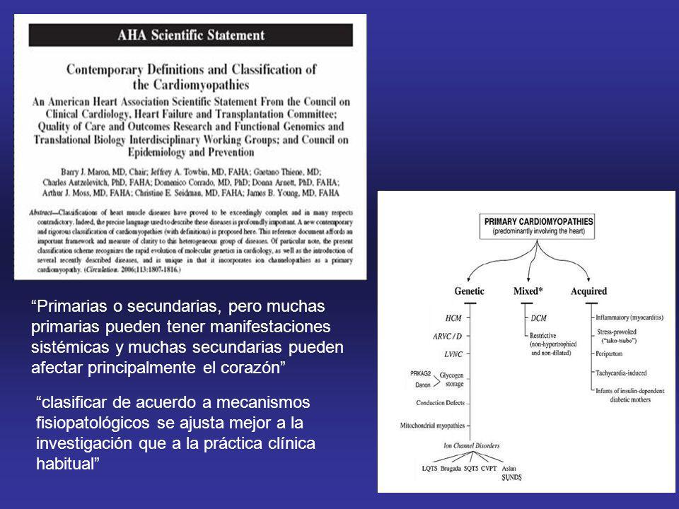 Primarias o secundarias, pero muchas primarias pueden tener manifestaciones sistémicas y muchas secundarias pueden afectar principalmente el corazón c
