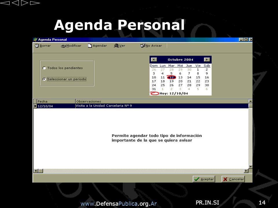 www.DefensaPublica.org.Ar PR.IN.SI14 Agenda Personal Permite agendar todo tipo de información importante de la que se quiera avisar