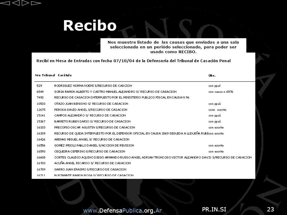 www.DefensaPublica.org.Ar PR.IN.SI23 Recibo Nos muestra listado de las causas que enviadas a una sala seleccionada en un periódo seleccionado, para poder ser usado como RECIBO.