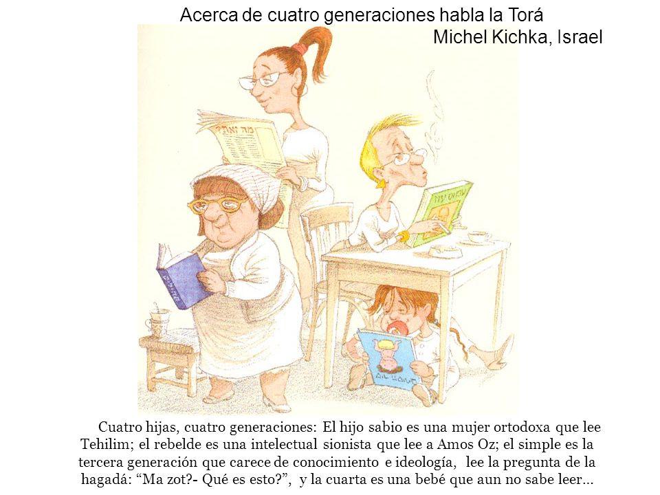 Acerca de cuatro generaciones habla la Torá Michel Kichka, Israel Cuatro hijas, cuatro generaciones: El hijo sabio es una mujer ortodoxa que lee Tehil