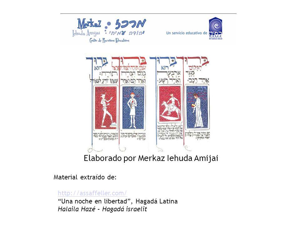 Elaborado por Merkaz Iehuda Amijai Material extraído de: http://assaffeller.com/ Una noche en libertad, Hagadá Latina Halaila Hazé – Hagadá israelitht