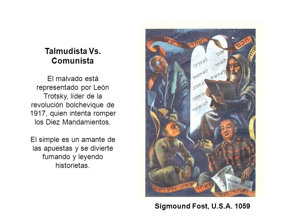 Talmudista Vs. Comunista El malvado está representado por León Trotsky, líder de la revolución bolchevique de 1917, quien intenta romper los Diez Mand