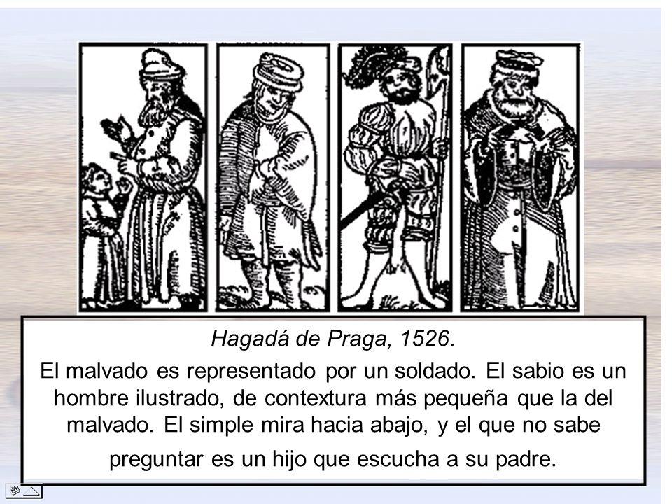 Hagadá de Praga, 1526. El malvado es representado por un soldado. El sabio es un hombre ilustrado, de contextura más pequeña que la del malvado. El si