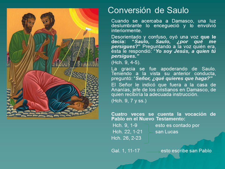 Ananías, después de instruirlo le impuso las manos y lo bautizó.