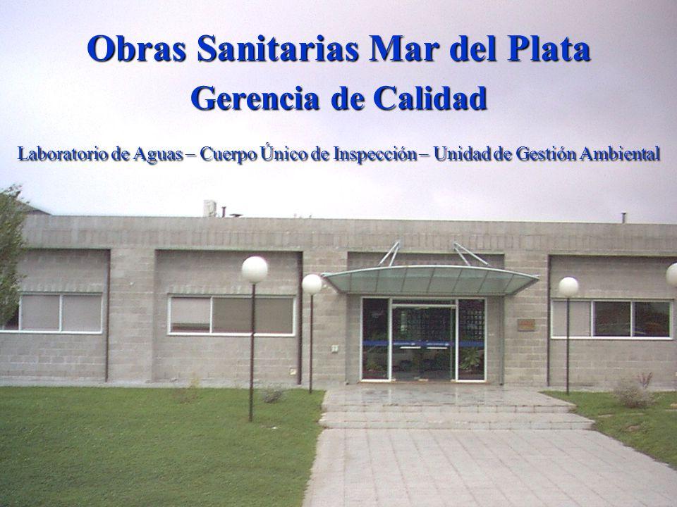 Obras Sanitarias Mar del Plata Gerencia de Calidad Laboratorio de Aguas – Cuerpo Único de Inspección – Unidad de Gestión Ambiental