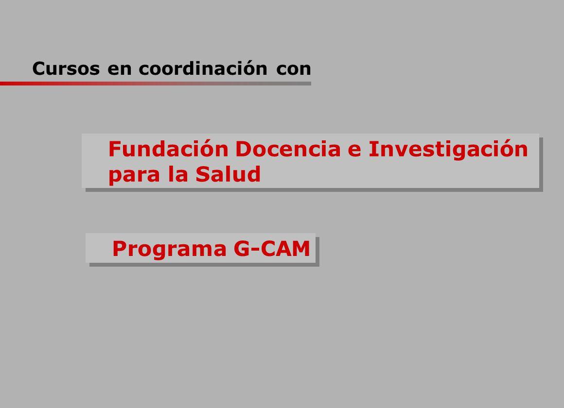 Cursos en coordinación con Fundación Docencia e Investigación para la Salud Programa G-CAM