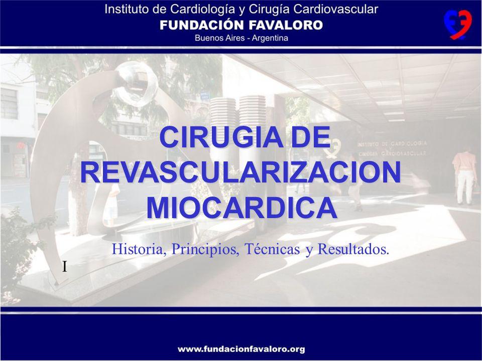 www.fundacionfavaloro.org INDICACIONES Angina crónica estable refractaria tratamiento médico Enfermedad de tronco de coronaria izquierda (TCI) Enfermedad proximal de los 3 vasos epicárdicos principales (sobre todo, compromiso descendente anterior) Disfunción ventricular izquierda