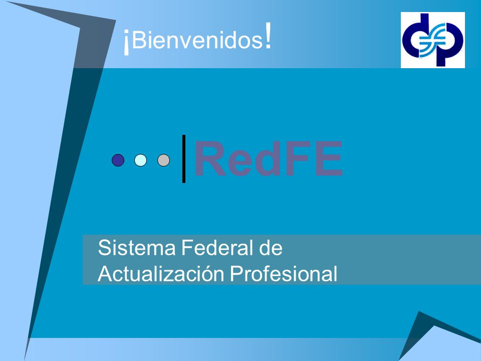 ¡ Bienvenidos ! RedFE Sistema Federal de Actualización Profesional