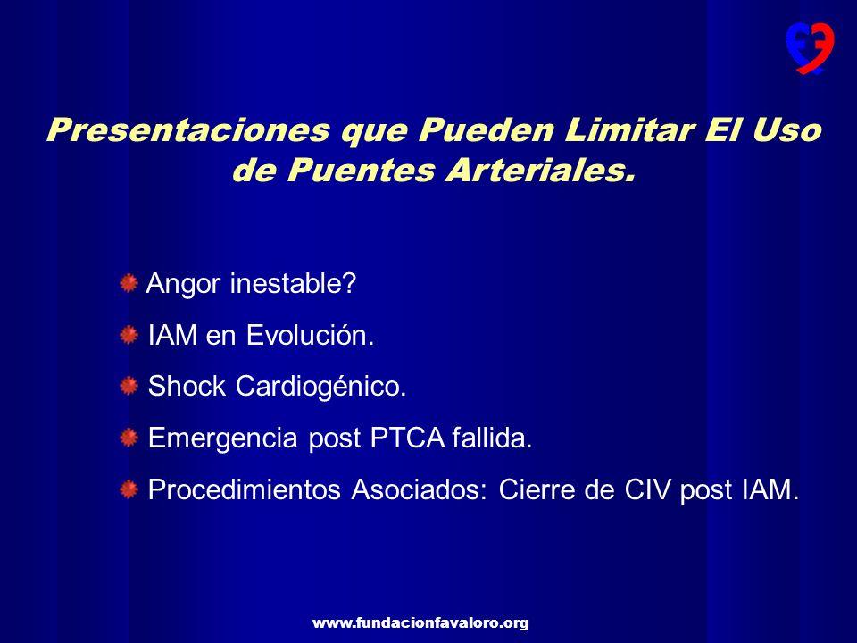 www.fundacionfavaloro.org Presentaciones que Pueden Limitar El Uso de Puentes Arteriales.