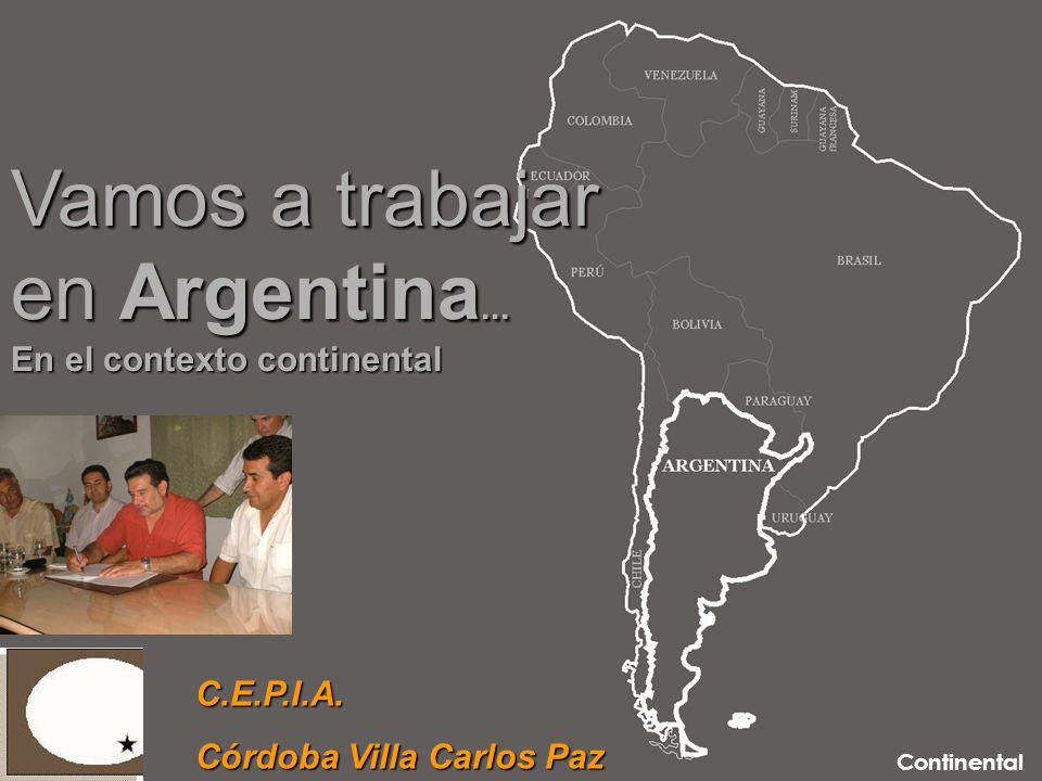 Continental Vamos a trabajar en Argentina...En el contexto continental C.E.P.I.A.
