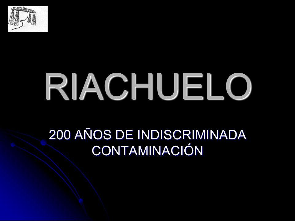 RIACHUELO 200 AÑOS DE INDISCRIMINADA CONTAMINACIÓN
