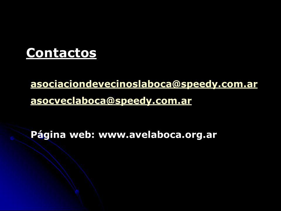 Contactos asociaciondevecinoslaboca@speedy.com.ar asocveclaboca@speedy.com.ar Página web: www.avelaboca.org.ar
