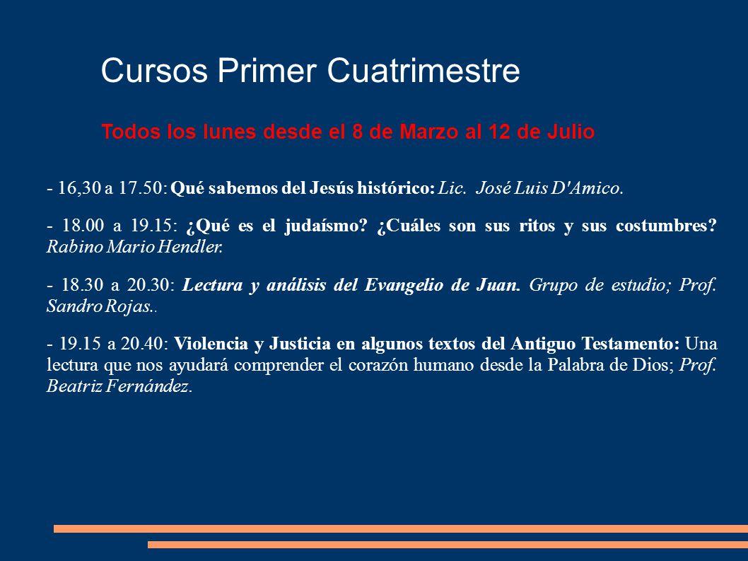 Cursos Primer Cuatrimestre Todos los lunes desde el 8 de Marzo al 10 de Mayo - 18.00 a 19.15: Jesucristo, sacerdote para el pueblo de Dios.