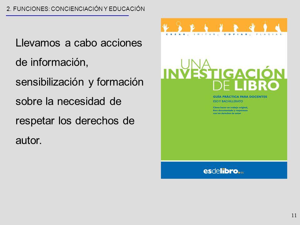11 Llevamos a cabo acciones de información, sensibilización y formación sobre la necesidad de respetar los derechos de autor.