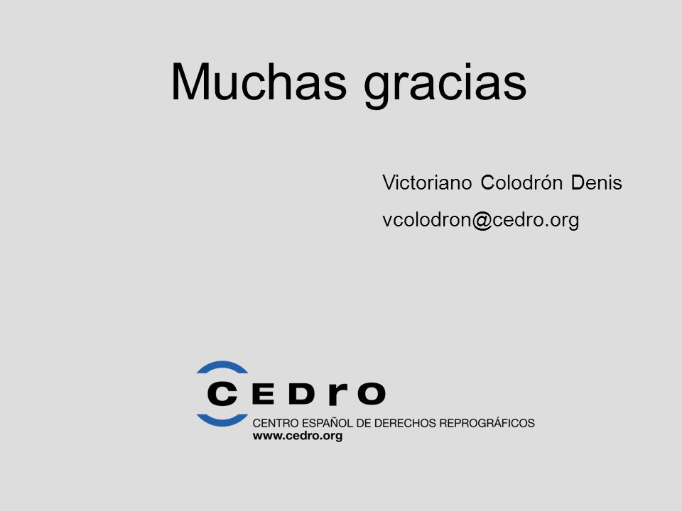 Muchas gracias Victoriano Colodrón Denis vcolodron@cedro.org