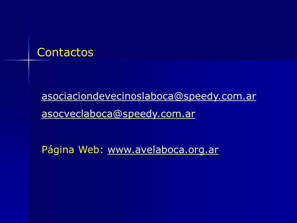 Contactos asociaciondevecinoslaboca@speedy.com.ar asocveclaboca@speedy.com.ar Página Web: www.avelaboca.org.arwww.avelaboca.org.ar
